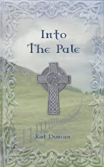 Into the Pale (Cumbria Trilogy Book 3) by [Duncan, Kat]