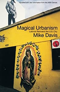 Magical Urbanism: Latinos Reinvent the U.S. Big City by Verso