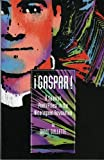 Gaspar!: A Spanish Poet/Priest in the Nicaraguan Revolution (English and Spanish Edition)