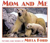 Mom and Me, Miela Ford, 0688158900