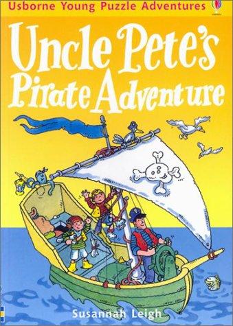 Read Online Uncle Pete's Pirate Adventure (Usborne Young Puzzle Adventures) ebook
