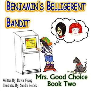 Benjamin's Belligerent Bandit (Mrs. Good Choice) (Volume 2) by Dawn Young (2013-11-13)