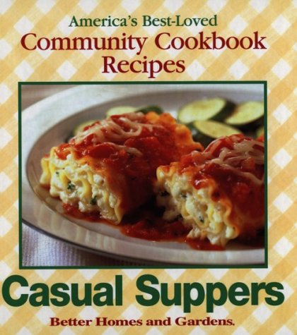 Casual Suppers (Better Homes and Gardens Test Kitchen)