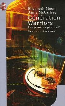 Les planètes pirates, tome 2 : Génération Warriors par Moon