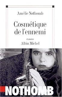 Cosmétique de l'ennemi : roman, Nothomb, Amélie