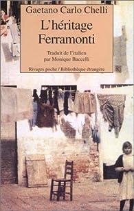 L'Héritage Ferramonti par Gaetano Chelli-Carlo