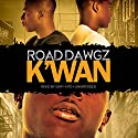 Road Dawgz Audiobook by  K'wan Narrated by Cary Hite