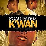 Road Dawgz |  K'wan