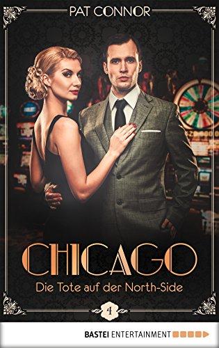 Chicago - Die Tote auf der North-Side (Die Krimi-Serie in den Zwanzigern 4)