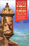 Selected Poems/Poesia Selecta (PIONEERS OF MODERN US HISPANIC LITERATURE) (English, Spanish and Spanish Edition)
