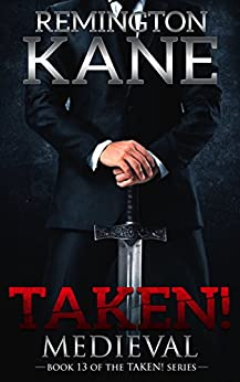 Taken! - Medieval (A Taken! Novel Book 13) by [Kane, Remington]