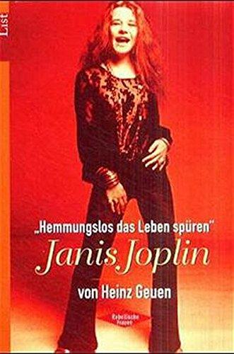 Janis Joplin: Hemmungslos das Leben spüren