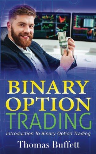 Binary Option Trading: Introduction To Binary Option Trading