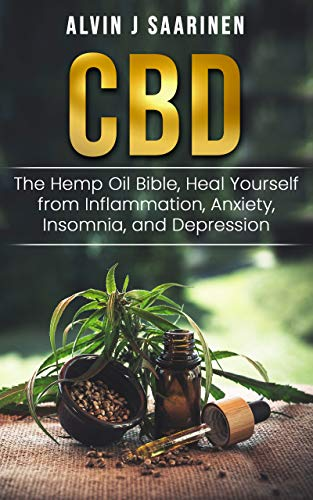 51GJM9QgFIL - CBD: The Hemp Oil Bible, Heal Yourself from Inflammation, Anxiety, Insomnia, and Depression