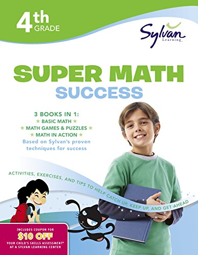 4th Grade Super Math Success: Activities, Exercises, and Tips to Help Catch Up, Keep Up, and Get Ahead (Sylvan Math Super Workbooks) by Sylvan Learning Publishing