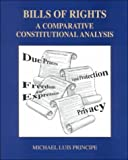 Bill of Rights : A Comparative Constitutional Analysis, Principe, Michael Luis, 078727481X