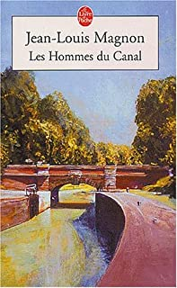 Les hommes du Canal [1] : roman, Magnon, Jean-Louis