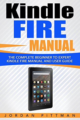 Download e-book Kindle Fire: Users guide to getting the most