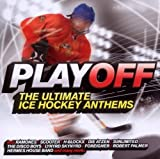 Playoff-the Ultimate Ice Hockey Anthems by Various
