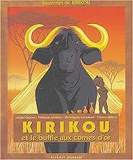 Kirikou et le buffle aux cornes d'or par Michel Ocelot