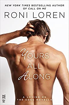 Yours All Along (Loving on the Edge Series) by [Loren, Roni]