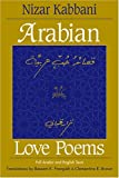 Arabian Love Poems: Full Arabic and English Texts (Three Continents Press)