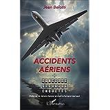 Accidents aériens: Contexte, sécurité, enquêtes