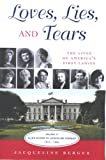Loves, Lives, and Tears, the Lives of America's First Ladies. Ellen Wilson to Jacqueline Kennedy, Jacqueline Berger, 0981704115