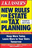 img - for JK Lasser's New Rules for Estate and Tax Planning by Welch III, Stewart H., Apolinsky, Harold I., Stephens, Craig M. (November 8, 2011) Paperback book / textbook / text book
