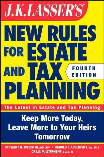 JK Lasser's New Rules for Estate and Tax Planning by Welch III, Stewart H., Apolinsky, Harold I., Stephens, Craig M. (November 8, 2011) Paperback