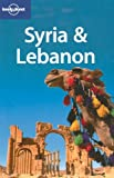 Syria and Lebanon, Lonely Planet Staff and Lara Dunston, 1741046092