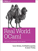 Real World OCaml: Functional programming for the masses Front Cover