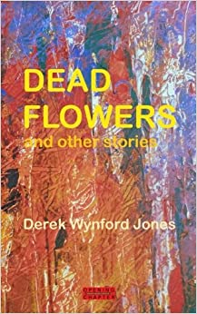 Dead Flowers: and Other Stories