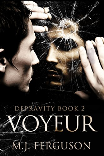 Book: Voyeur - Depravity Book 2 by M. J. Ferguson