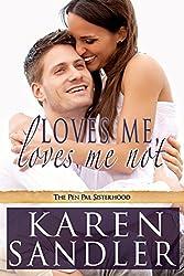 Loves Me, Loves Me Not: The Pen Pal Sisterhood Book 1