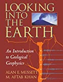 Looking into the Earth 1st Edition