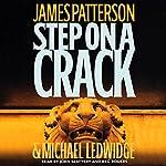 Step on a Crack   James Patterson,Michael Ledwidge