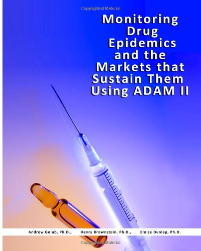 Monitoring Drug Epidemics and the Markets that Sustain Them Using ADAM II