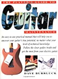 The Player's Guide to Guitar Maintenance