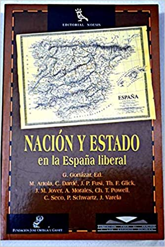 Nacion y estado en España liberal: Amazon.es: Gortazar, Guillermo Ed.Liter.: Libros