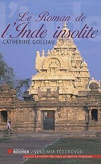 Le roman de l'Inde insolite, Golliau, Catherine