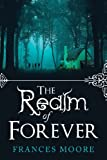 The Realm of Forever, Frances Moore, 1625109784
