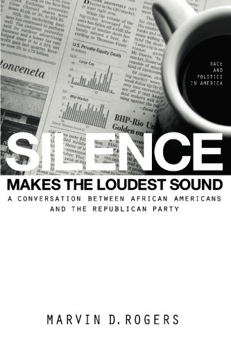 Silence Makes the Loudest Sound: A Conversation between African Americans and the Republican Party pdf epub