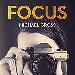Focus: The Secret, Sexy, Sometimes Sordid World of Fashion Photographers | Michael Gross