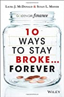 10 Ways to Stay Broke…Forever Front Cover