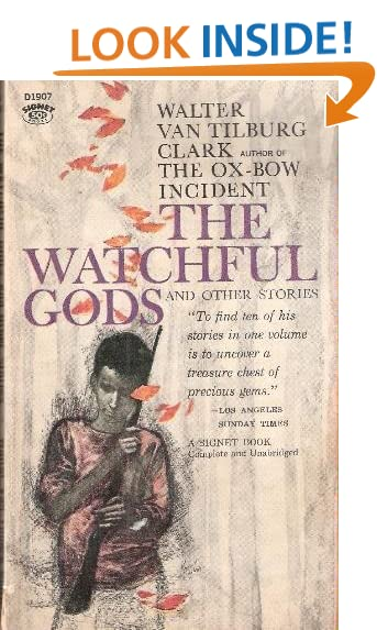 The Watchful Gods and Other Stories, Clark, Walter Van Tilburg