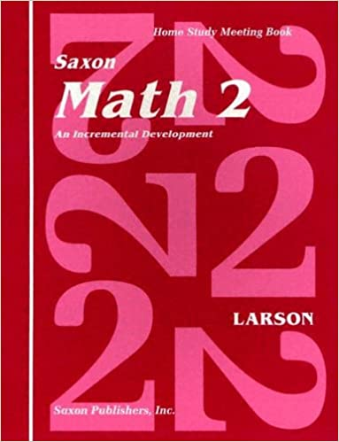 Saxon Math 2: An Incremental Development Home Study Meeting Book ...