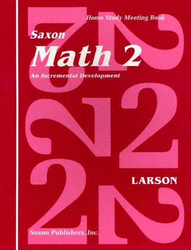 Saxon Math 2: An Incremental Development Home Study Meeting Book