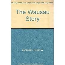 The Wausau Story