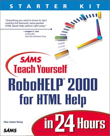 Sams Teach Yourself RoboHELP 2000 for HTML Help in 24 Hours (Teach Yourself -- Hours)